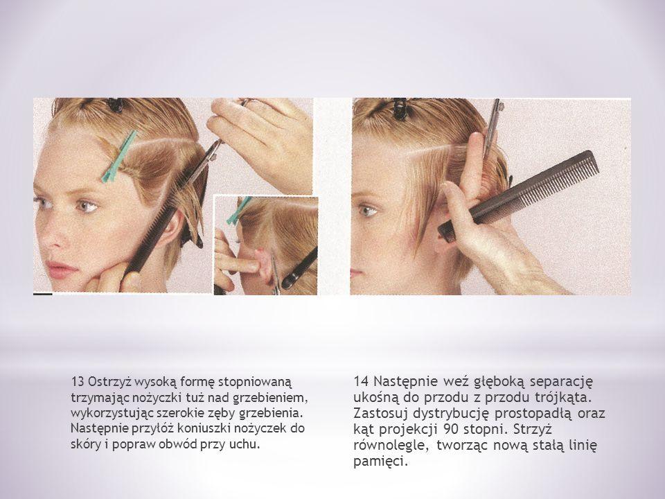 13 Ostrzyż wysoką formę stopniowaną trzymając nożyczki tuż nad grzebieniem, wykorzystując szerokie zęby grzebienia. Następnie przyłóż koniuszki nożyczek do skóry i popraw obwód przy uchu.