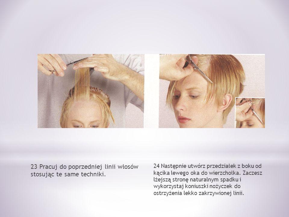 23 Pracuj do poprzedniej linii włosów stosując te same techniki.