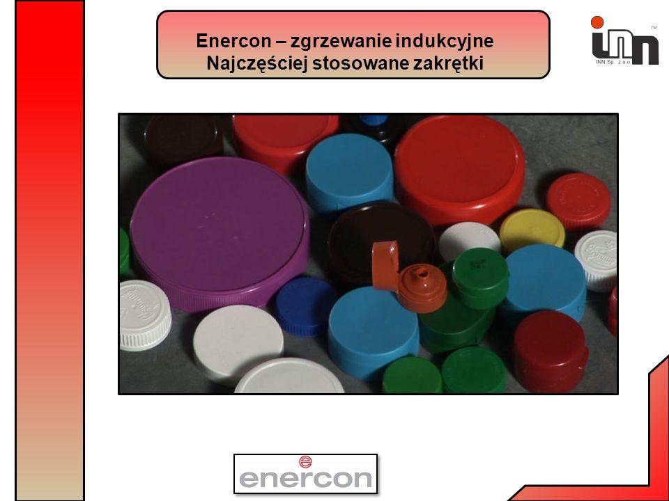 Enercon – zgrzewanie indukcyjne Najczęściej stosowane zakrętki