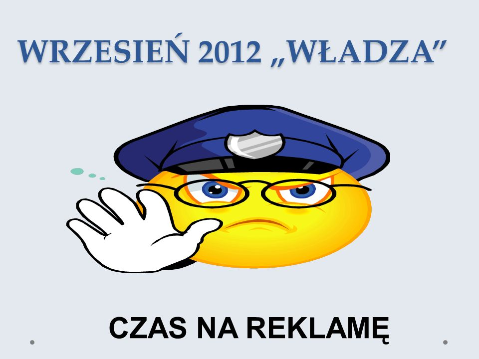 """WRZESIEŃ 2012 """"WŁADZA CZAS NA REKLAMĘ"""