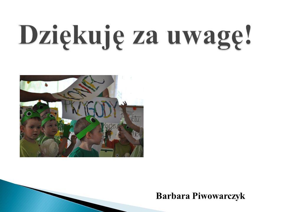 Dziękuję za uwagę! Barbara Piwowarczyk