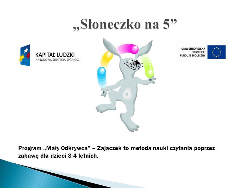 """""""Słoneczko na 5 Program """"Mały Odkrywca – Zajączek to metoda nauki czytania poprzez zabawę dla dzieci 3-4 letnich."""