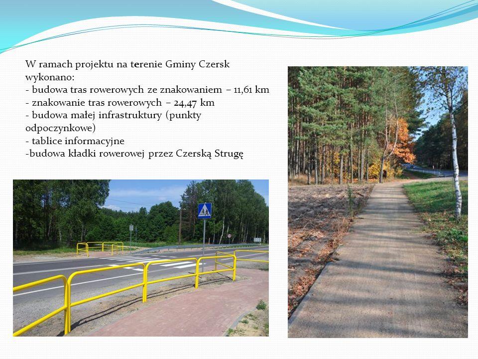 W ramach projektu na terenie Gminy Czersk wykonano: