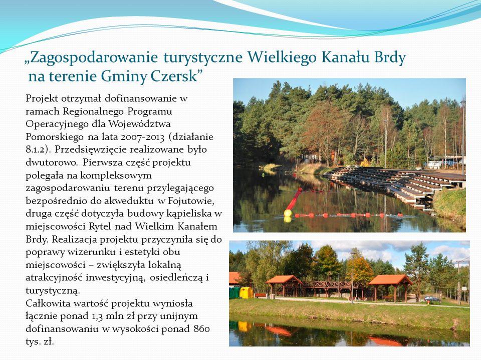"""""""Zagospodarowanie turystyczne Wielkiego Kanału Brdy na terenie Gminy Czersk"""