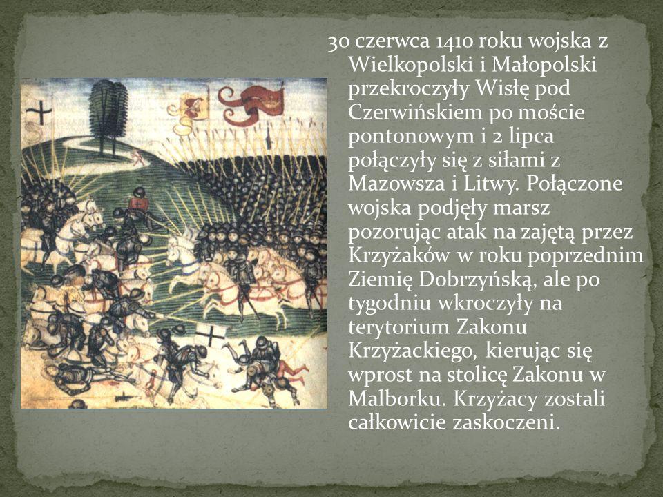 30 czerwca 1410 roku wojska z Wielkopolski i Małopolski przekroczyły Wisłę pod Czerwińskiem po moście pontonowym i 2 lipca połączyły się z siłami z Mazowsza i Litwy.