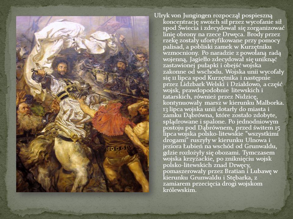 Ulryk von Jungingen rozpoczął pospieszną koncentrację swoich sił przez wycofanie sił spod Świecia i zdecydował się zorganizować linię obrony na rzece Drwęca.