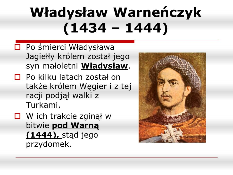 Władysław Warneńczyk (1434 – 1444)