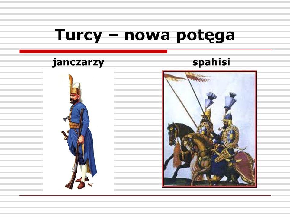Turcy – nowa potęga janczarzy spahisi
