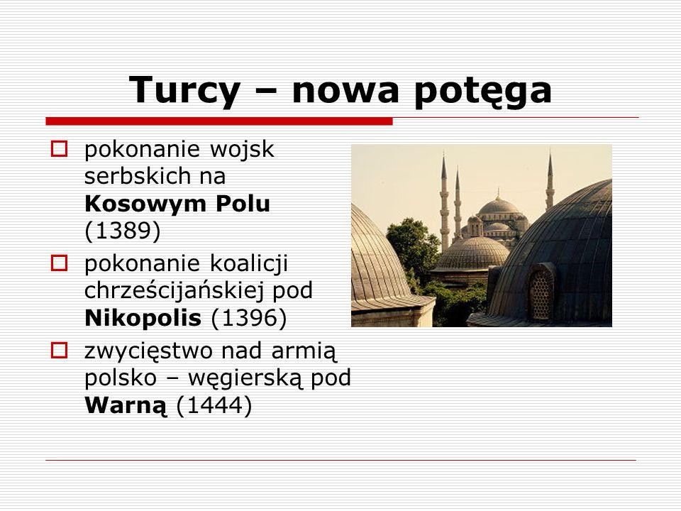 Turcy – nowa potęga pokonanie wojsk serbskich na Kosowym Polu (1389)