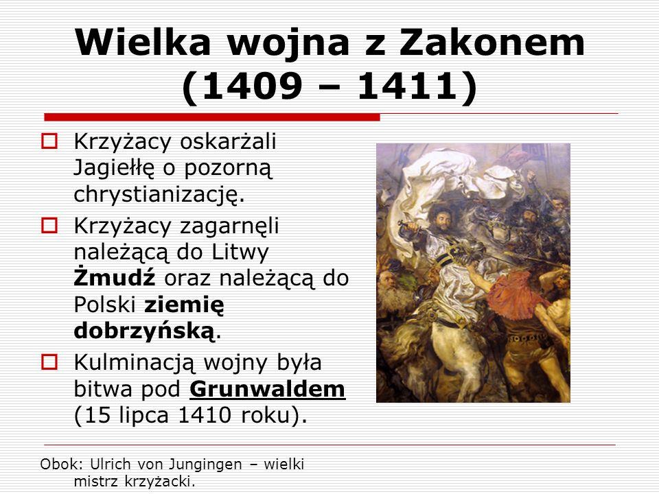 Wielka wojna z Zakonem (1409 – 1411)
