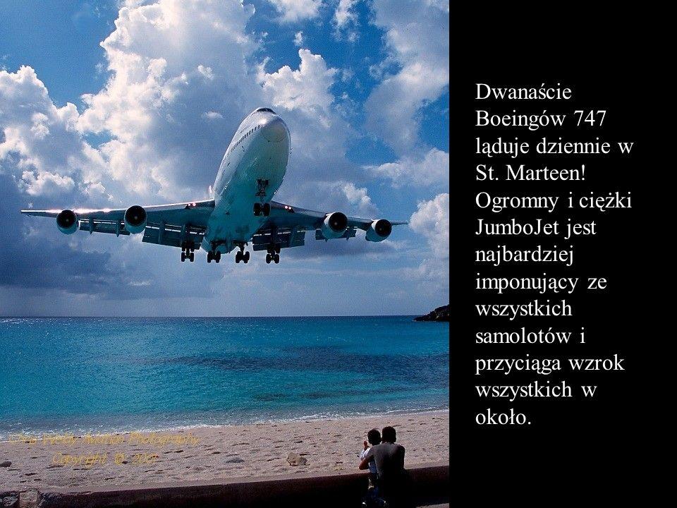 Dwanaście Boeingów 747 ląduje dziennie w St. Marteen