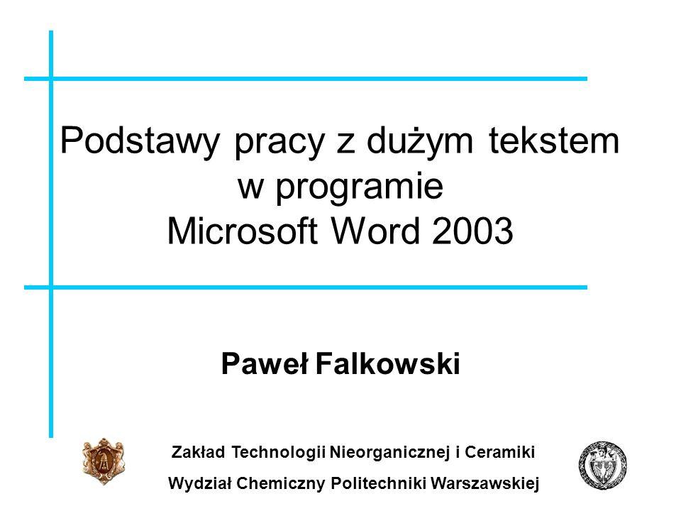 Podstawy pracy z dużym tekstem w programie Microsoft Word 2003