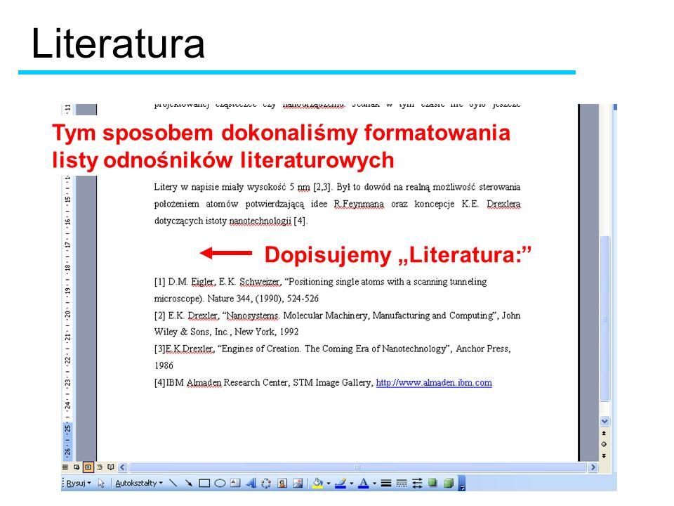 Literatura Tym sposobem dokonaliśmy formatowania listy odnośników literaturowych.