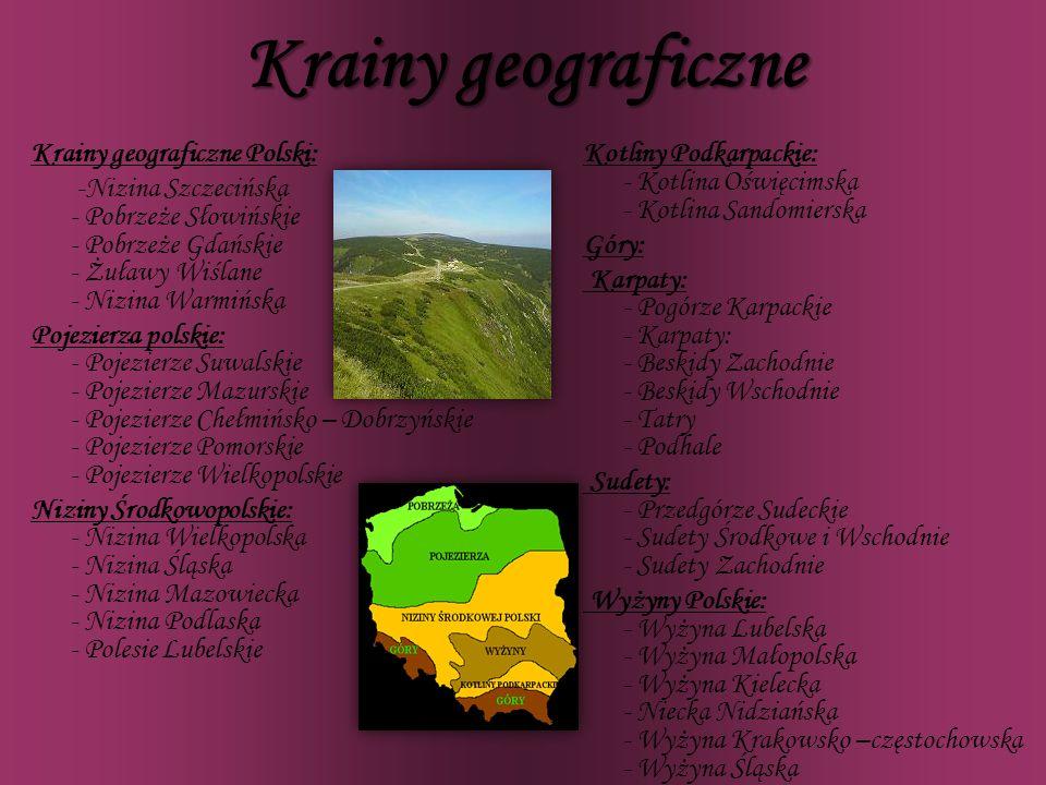 Krainy geograficzne Krainy geograficzne Polski: