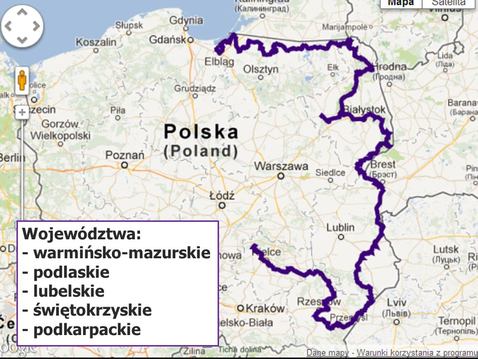 Województwa: - warmińsko-mazurskie - podlaskie - lubelskie - świętokrzyskie - podkarpackie