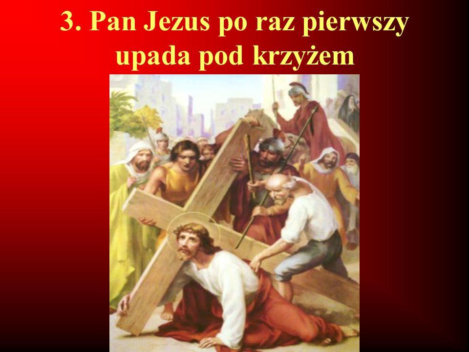 3. Pan Jezus po raz pierwszy upada pod krzyżem