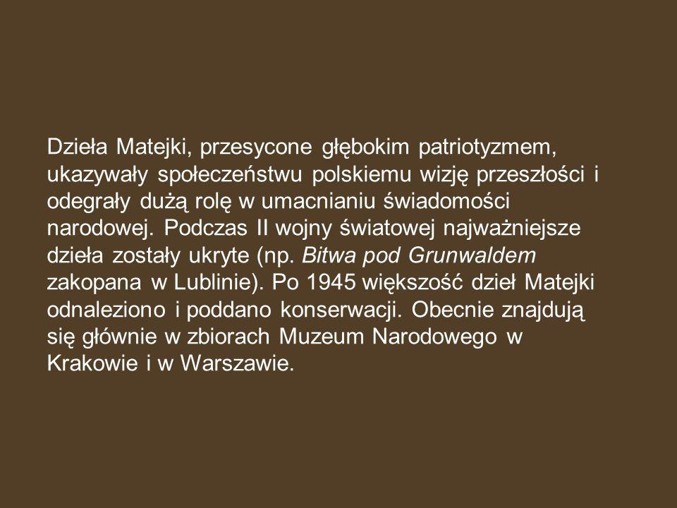 Dzieła Matejki, przesycone głębokim patriotyzmem, ukazywały społeczeństwu polskiemu wizję przeszłości i odegrały dużą rolę w umacnianiu świadomości narodowej.