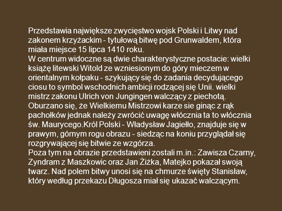 Przedstawia największe zwycięstwo wojsk Polski i Litwy nad zakonem krzyżackim - tytułową bitwę pod Grunwaldem, która miała miejsce 15 lipca 1410 roku.