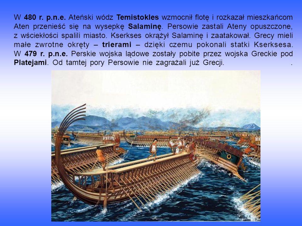 W 480 r. p.n.e. Ateński wódz Temistokles wzmocnił flotę i rozkazał mieszkańcom Aten przenieść się na wysepkę Salaminę. Persowie zastali Ateny opuszczone, z wściekłości spalili miasto. Kserkses okrążył Salaminę i zaatakował. Grecy mieli małe zwrotne okręty – trierami – dzięki czemu pokonali statki Kserksesa.