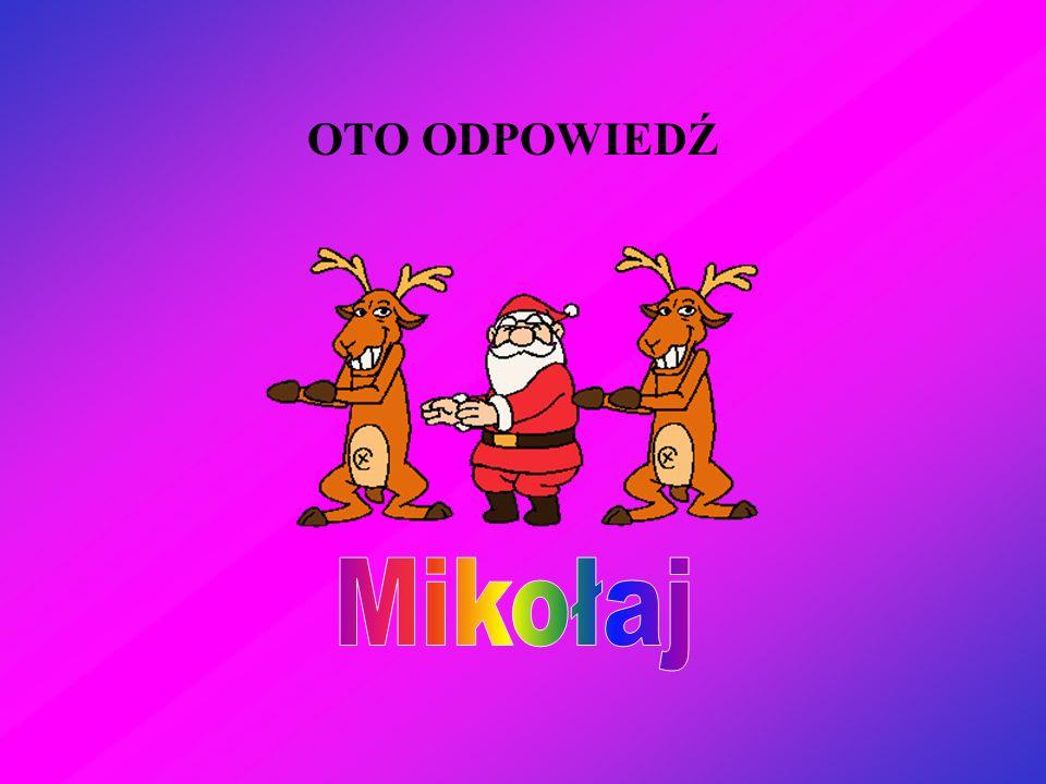 OTO ODPOWIEDŹ Mikołaj