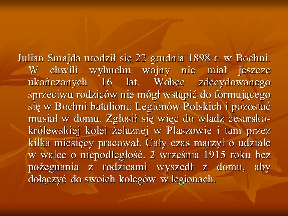 Julian Smajda urodził się 22 grudnia 1898 r. w Bochni