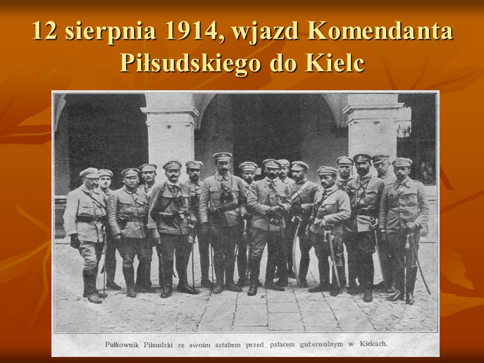 12 sierpnia 1914, wjazd Komendanta Piłsudskiego do Kielc