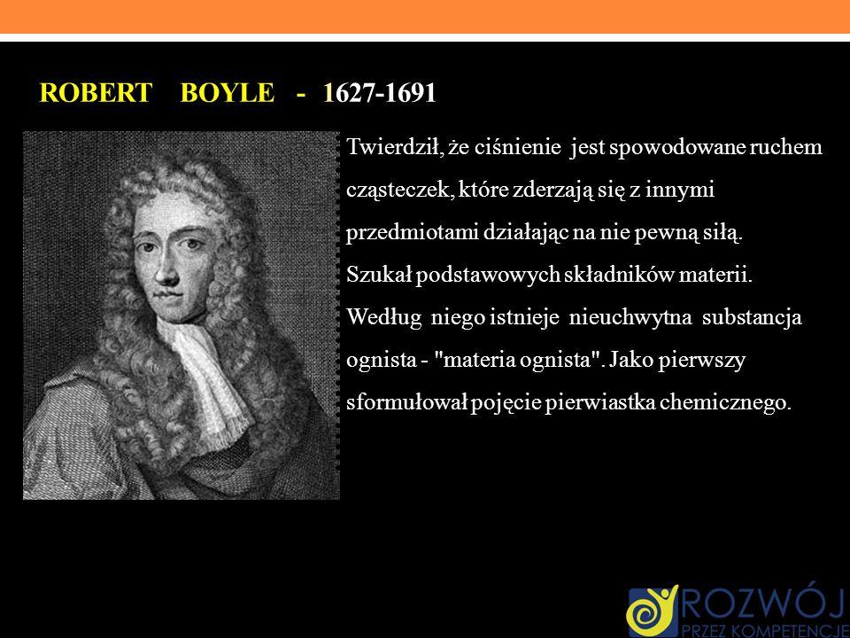 Robert Boyle - 1627-1691