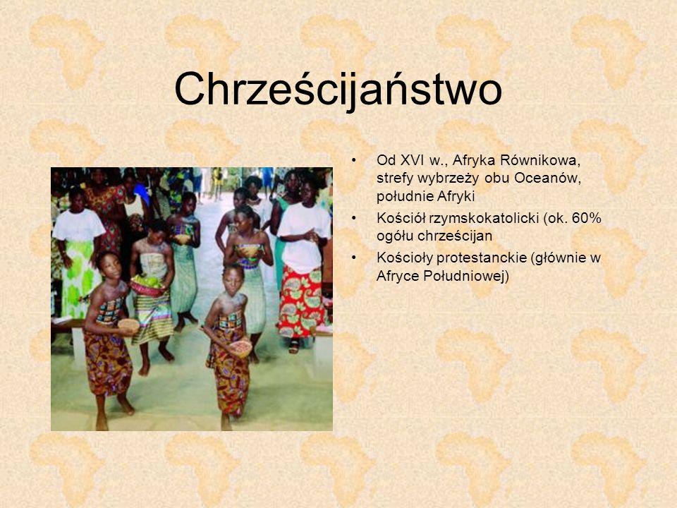 Chrześcijaństwo Od XVI w., Afryka Równikowa, strefy wybrzeży obu Oceanów, południe Afryki. Kościół rzymskokatolicki (ok. 60% ogółu chrześcijan.