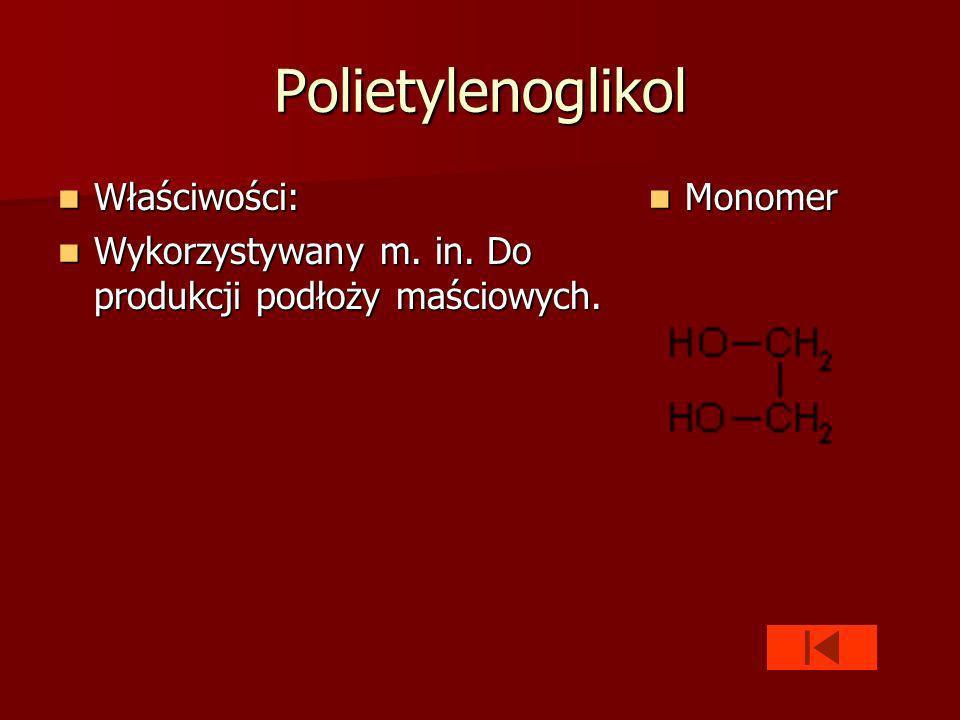 Polietylenoglikol Właściwości: