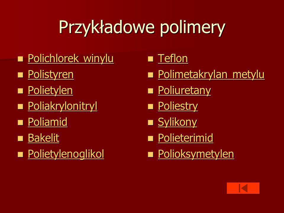 Przykładowe polimery Polichlorek winylu Polistyren Polietylen