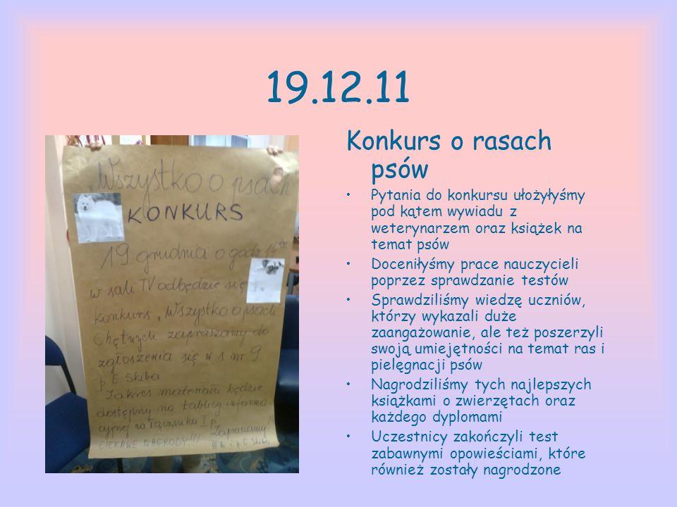 19.12.11 Konkurs o rasach psów. Pytania do konkursu ułożyłyśmy pod kątem wywiadu z weterynarzem oraz książek na temat psów.