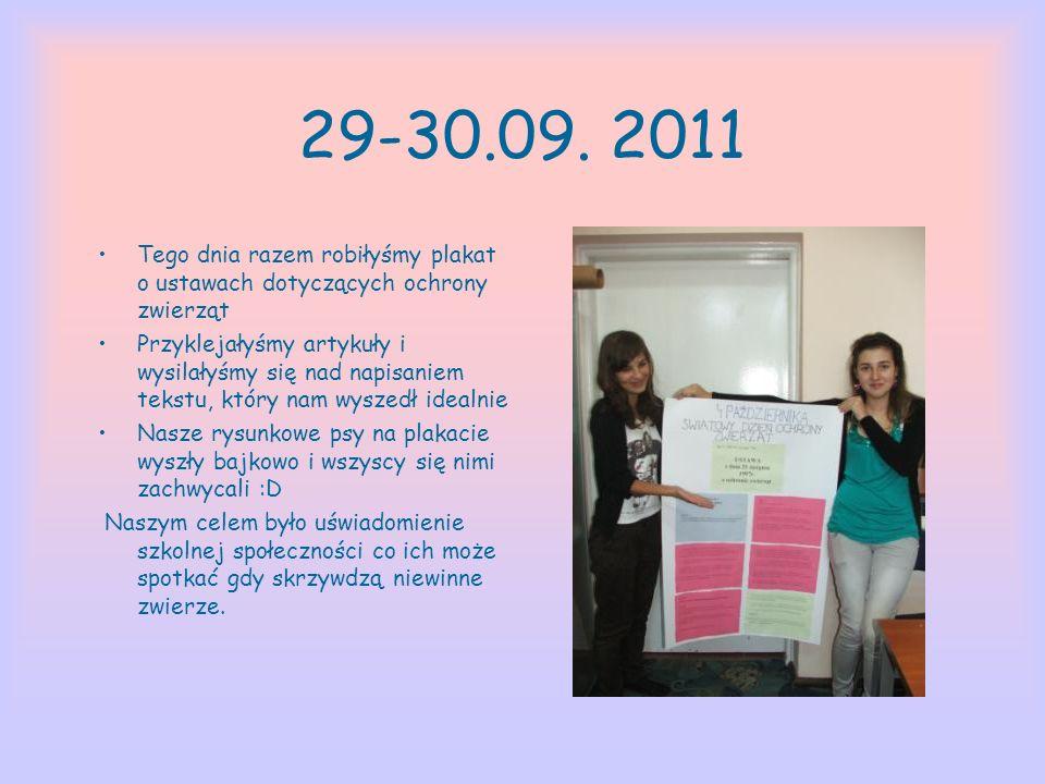 29-30.09. 2011 Tego dnia razem robiłyśmy plakat o ustawach dotyczących ochrony zwierząt.