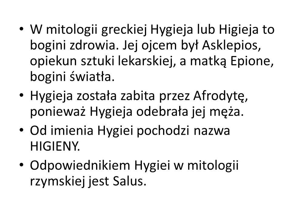 W mitologii greckiej Hygieja lub Higieja to bogini zdrowia