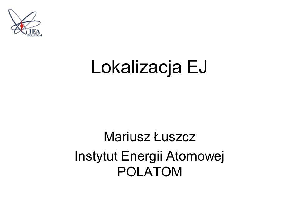 Mariusz Łuszcz Instytut Energii Atomowej POLATOM