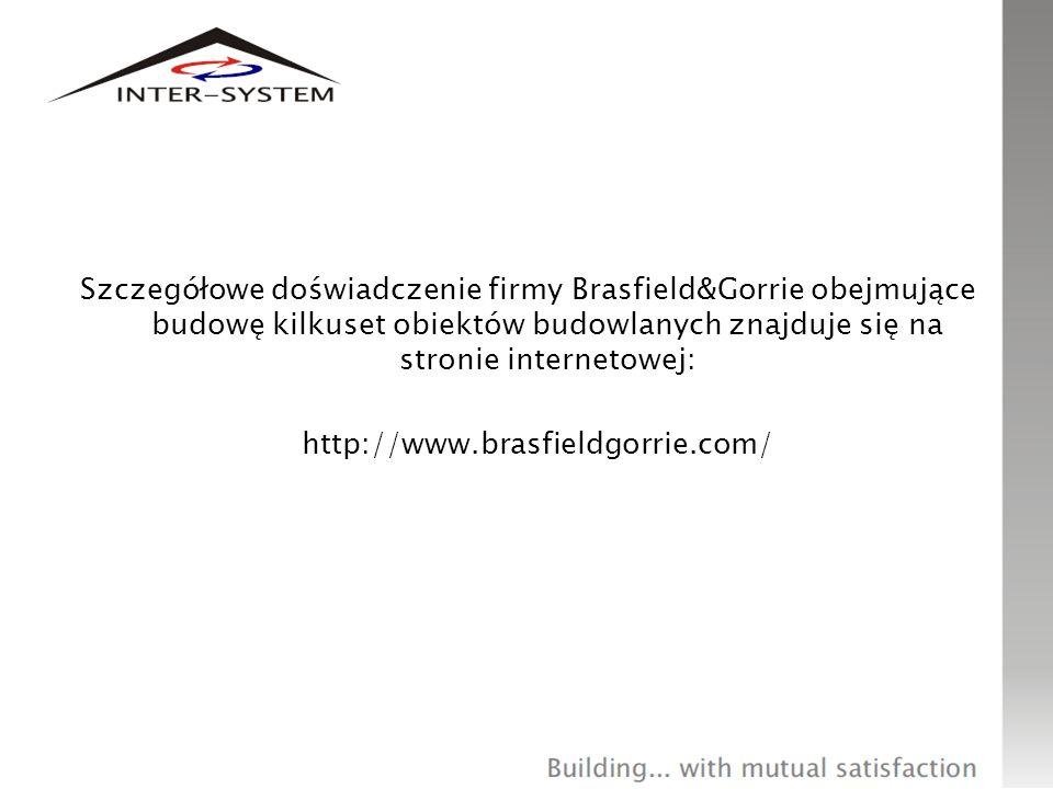 Szczegółowe doświadczenie firmy Brasfield&Gorrie obejmujące budowę kilkuset obiektów budowlanych znajduje się na stronie internetowej: http://www.brasfieldgorrie.com/