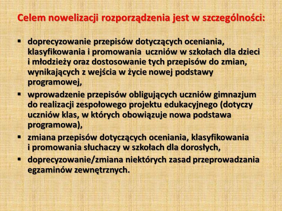Celem nowelizacji rozporządzenia jest w szczególności: