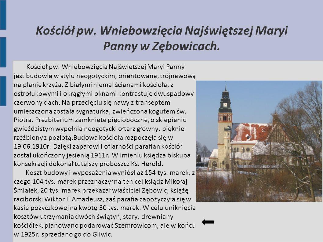 Kościół pw. Wniebowzięcia Najświętszej Maryi Panny w Zębowicach.