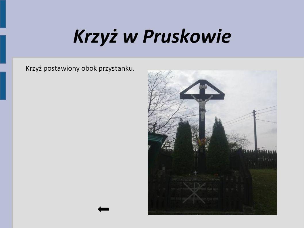 Krzyż w Pruskowie Krzyż postawiony obok przystanku.