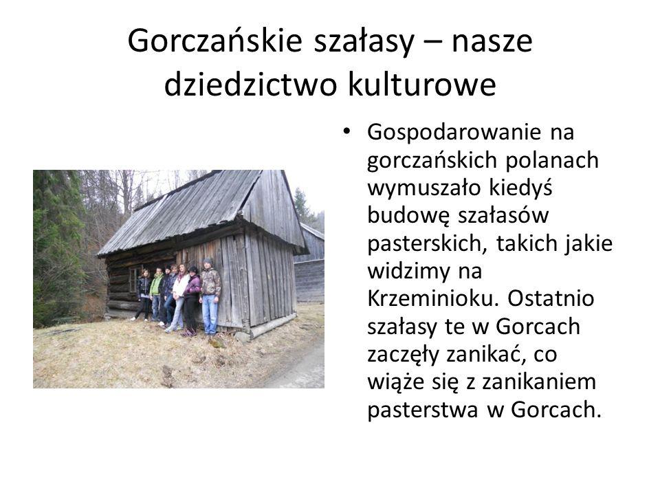 Gorczańskie szałasy – nasze dziedzictwo kulturowe