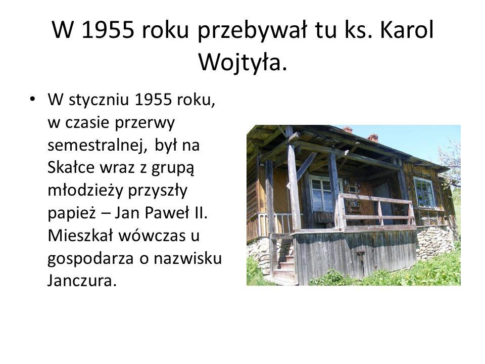 W 1955 roku przebywał tu ks. Karol Wojtyła.