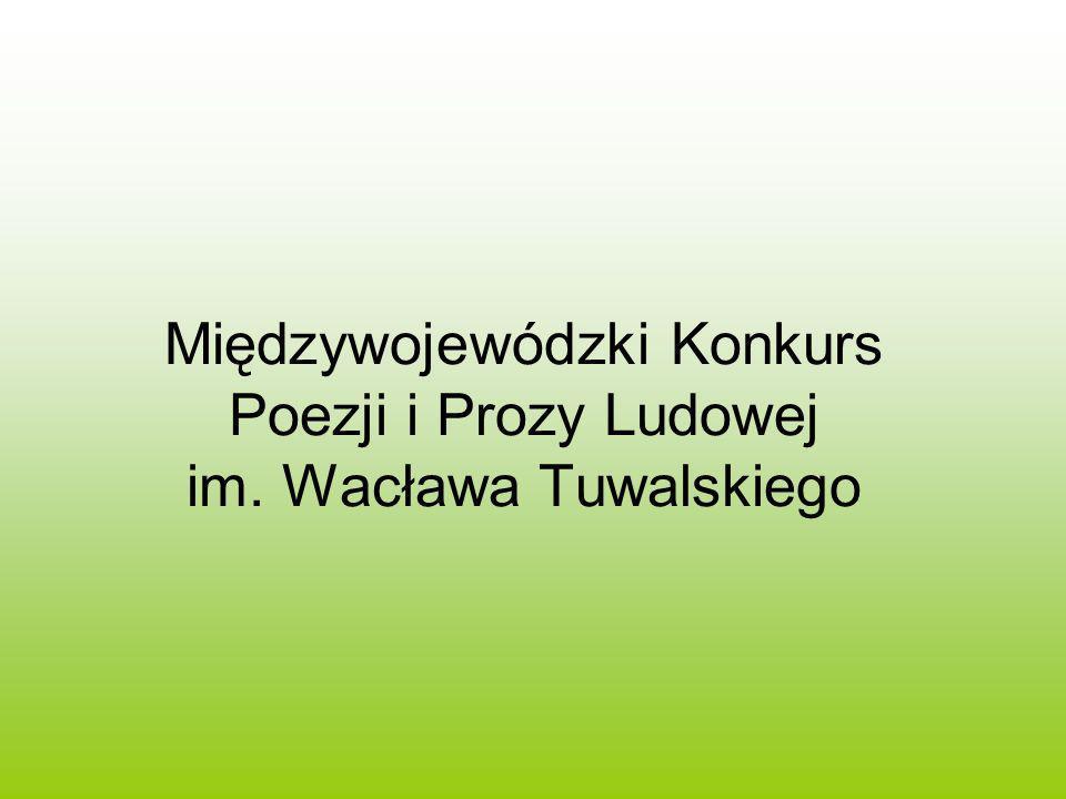 Międzywojewódzki Konkurs Poezji i Prozy Ludowej im. Wacława Tuwalskiego
