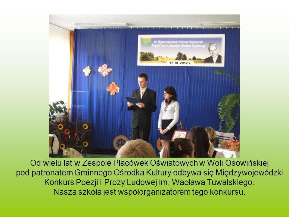 Od wielu lat w Zespole Placówek Oświatowych w Woli Osowińskiej pod patronatem Gminnego Ośrodka Kultury odbywa się Międzywojewódzki Konkurs Poezji i Prozy Ludowej im.