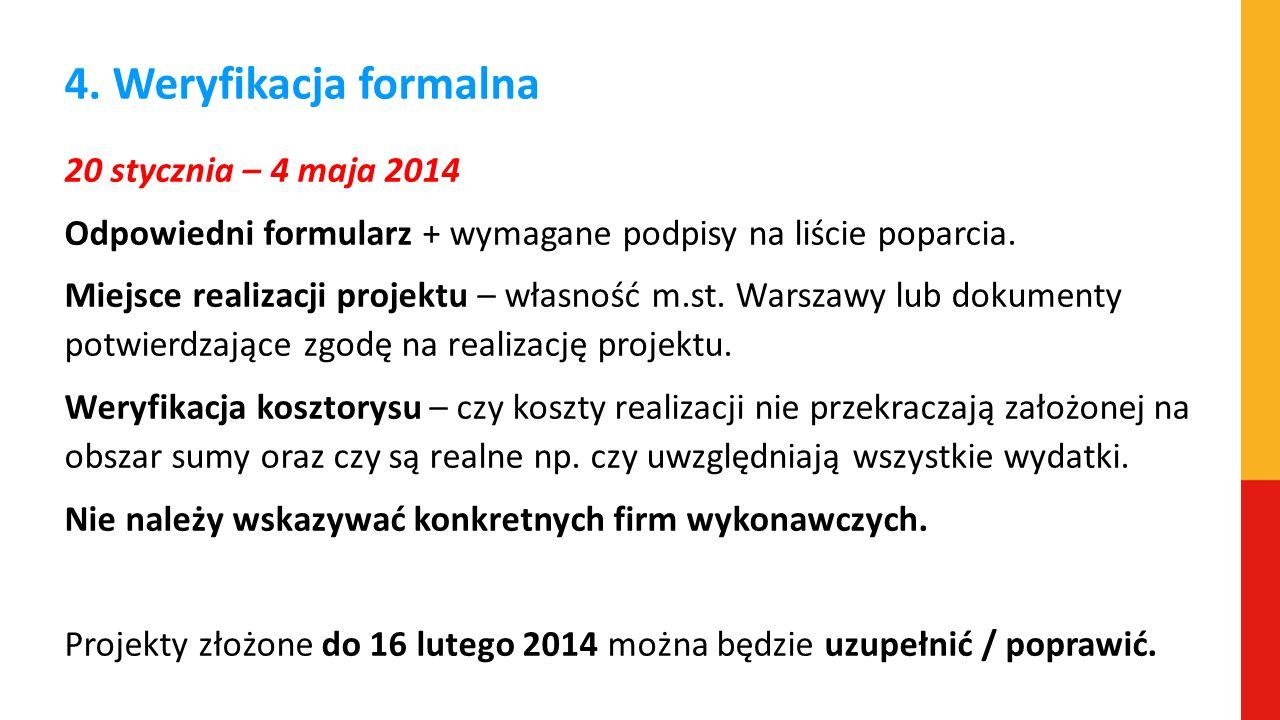 4. Weryfikacja formalna 20 stycznia – 4 maja 2014