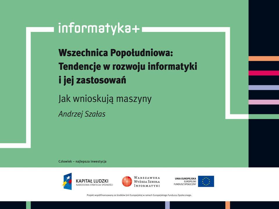 Jak wnioskują maszyny Andrzej Szałas