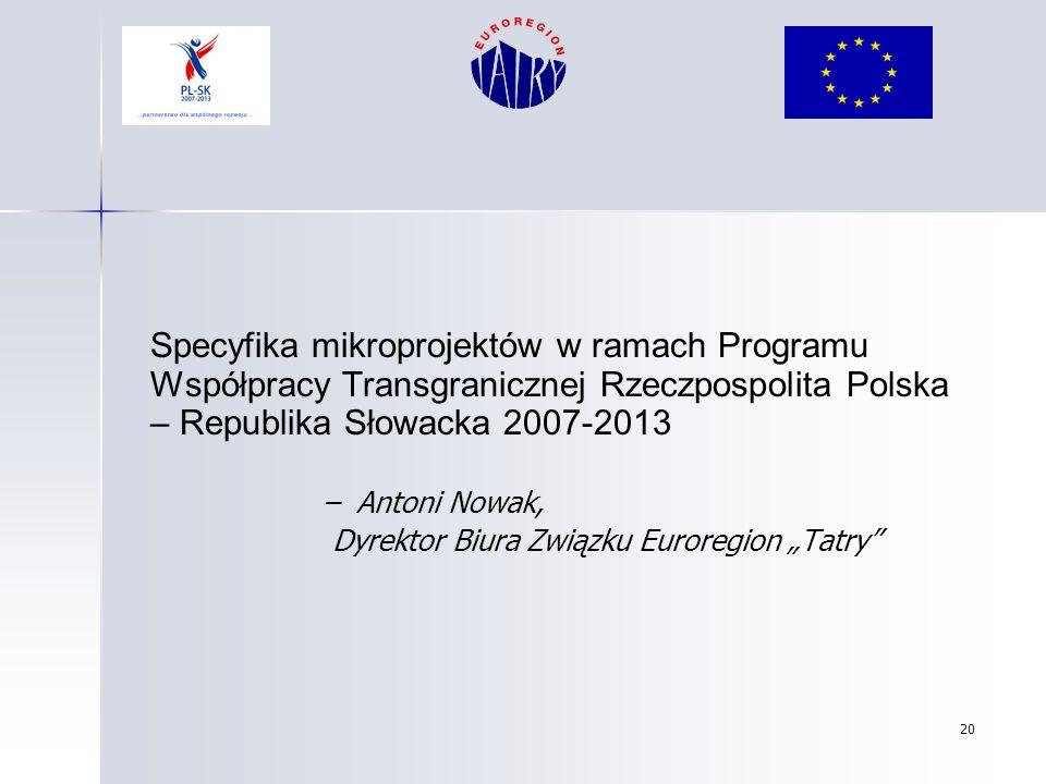 Specyfika mikroprojektów w ramach Programu Współpracy Transgranicznej Rzeczpospolita Polska – Republika Słowacka 2007-2013
