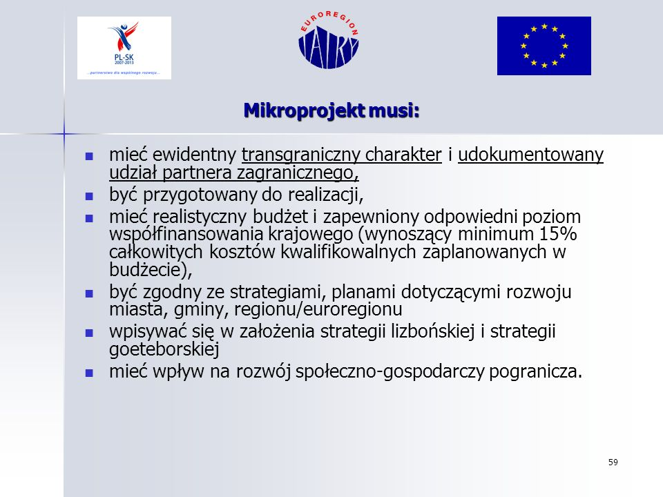 Mikroprojekt musi: mieć ewidentny transgraniczny charakter i udokumentowany udział partnera zagranicznego,