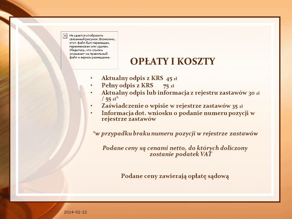 OPŁATY I KOSZTY Aktualny odpis z KRS 45 zł Pełny odpis z KRS 75 zł