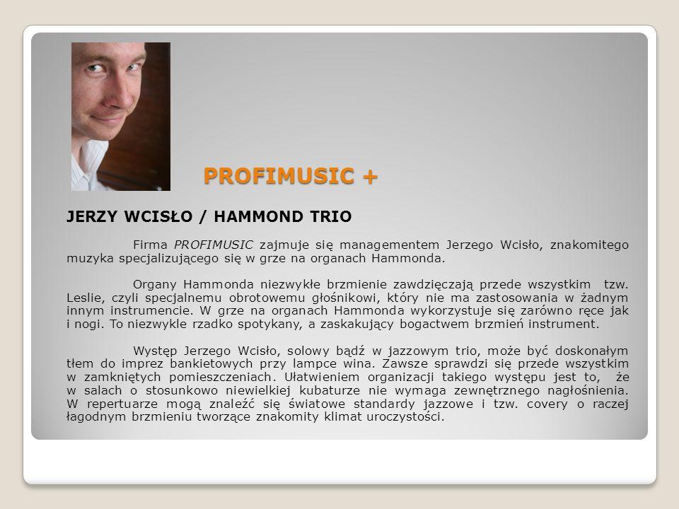PROFIMUSIC + JERZY WCISŁO / HAMMOND TRIO