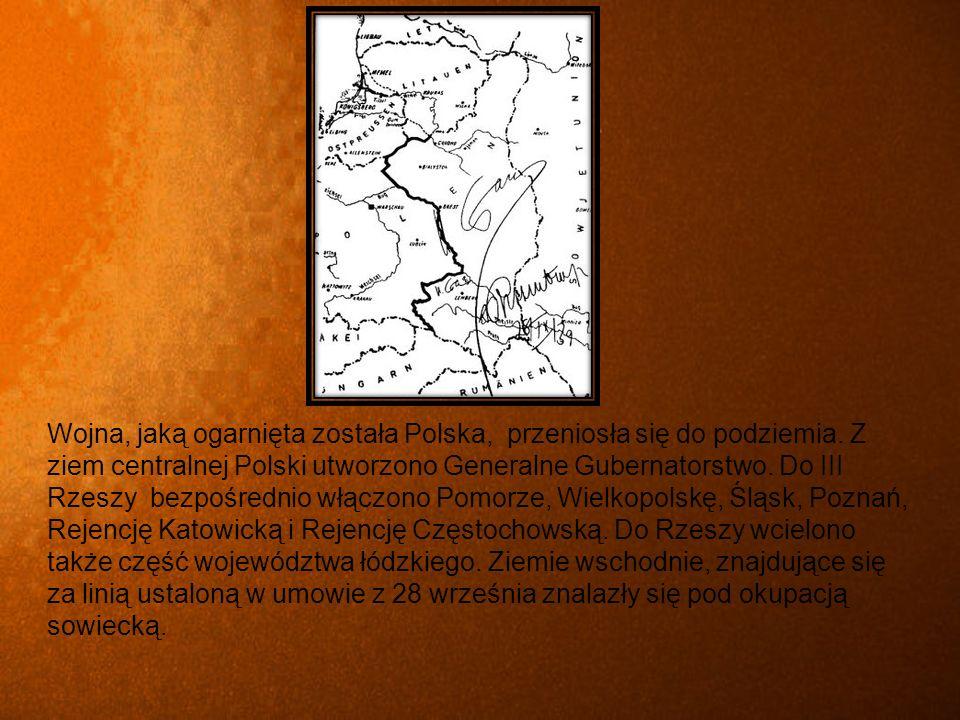 Wojna, jaką ogarnięta została Polska, przeniosła się do podziemia
