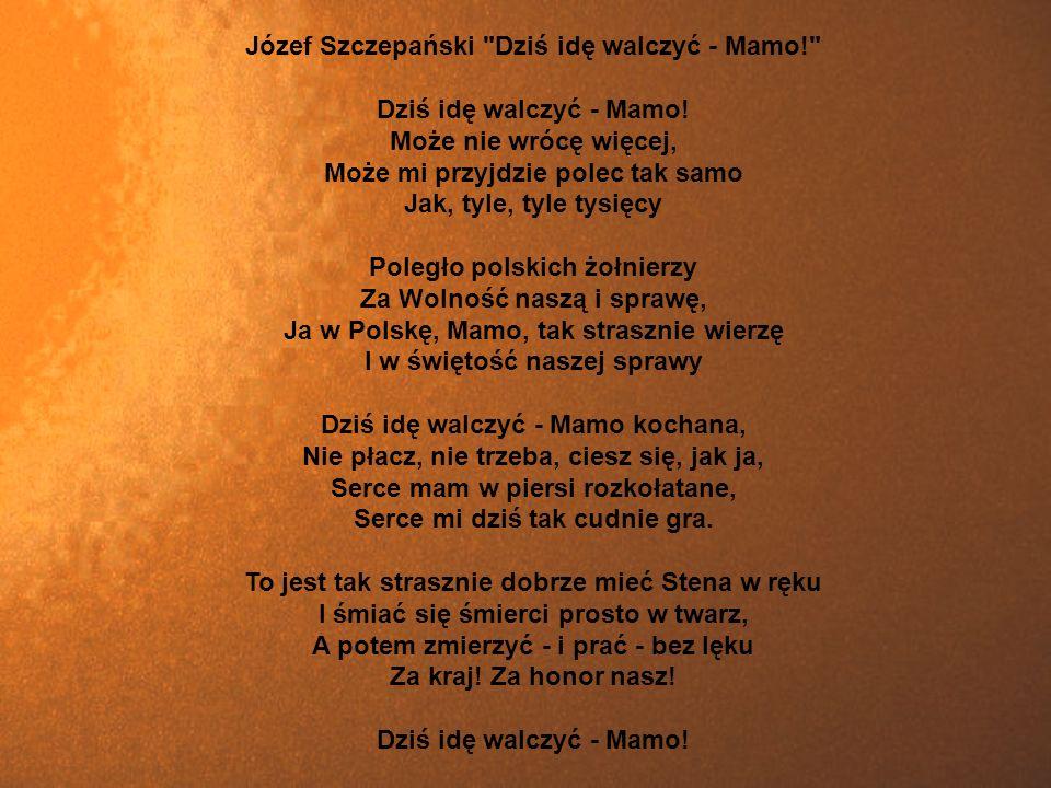 Józef Szczepański Dziś idę walczyć - Mamo! Dziś idę walczyć - Mamo!